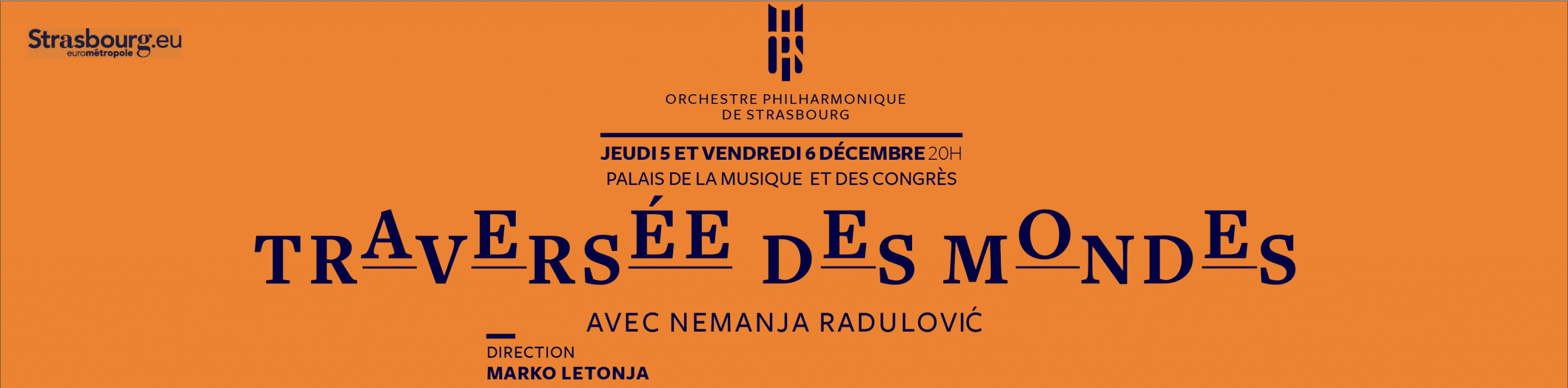 Orchestre philharmonique de Strasbourg OPS Saison 2019-2020 Traversée des mondes avec Nemanja Radulović szenik