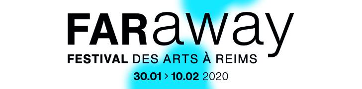FARaway 2020 Reims festival Comédie de Reims Manège de Reims Opéra de Reims Césaré Cartonnerie Frac Nova Villa szenik