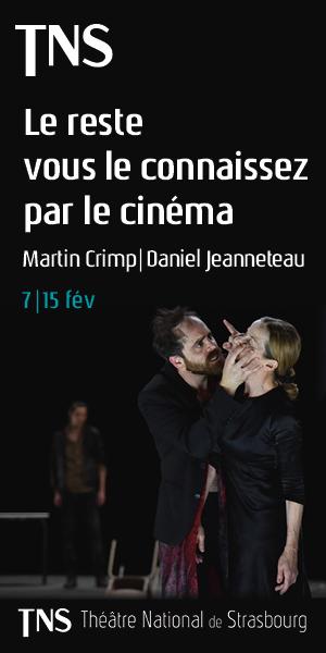 TNS Saison 2019-2020 Le reste vous le connaissez par le cinéma Daniel Jeanneteau Martin Crimp szenik
