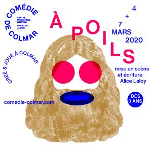 Comédie de Colmar 2019-2020 À Poils Alice Laloy szenik