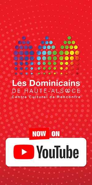 Les Dominicains de Haute-Alsace Guebwiller Lancement chaîne Youtube 2020 szenik