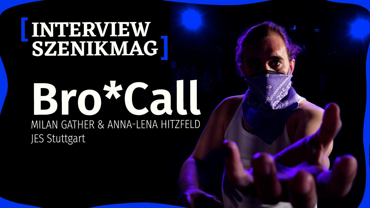 JES Stuttgart: BRO*CALL von und mit Milan Gather und Anna-Lena Hitzfeld