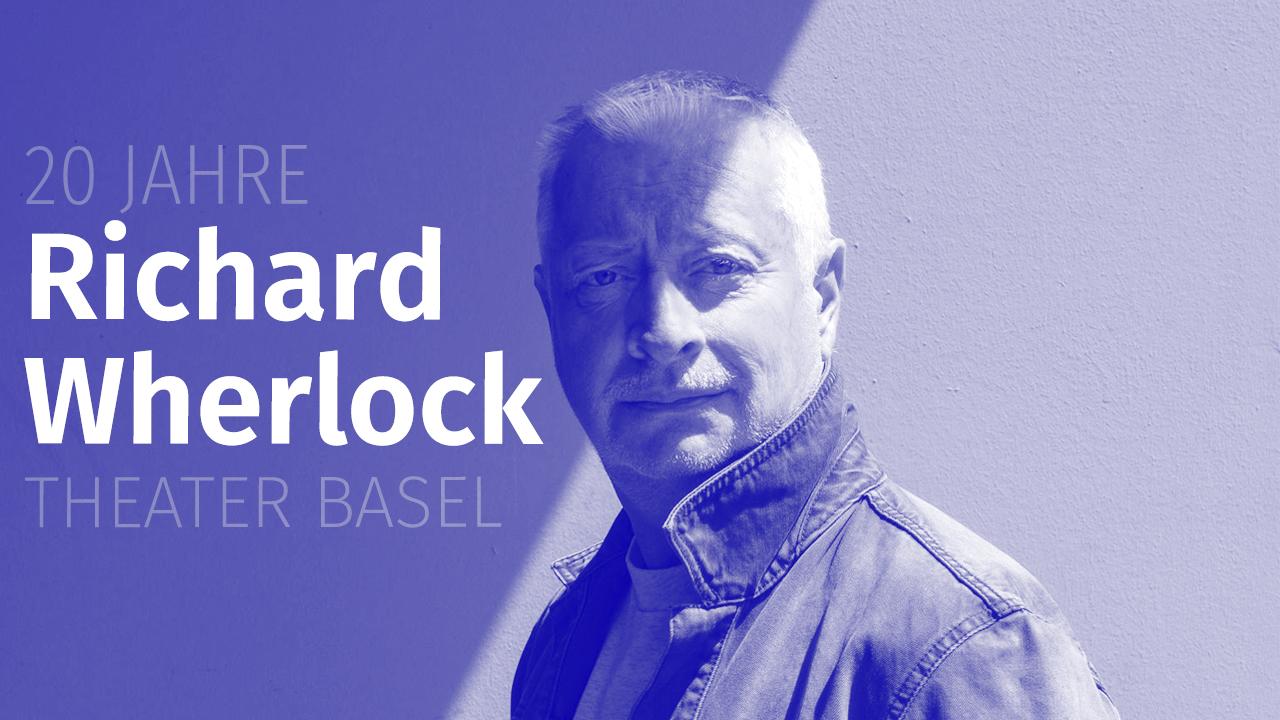 Das Theater Basel feiert 20 Jahre Richard Wherlock