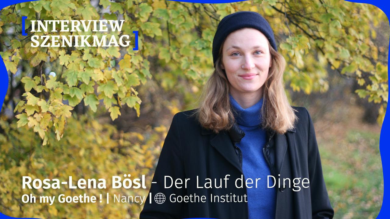 Oh my Goethe: Interview mit Rosa-Lena Bösl zu ihrem Projekt Der Lauf der Dinge