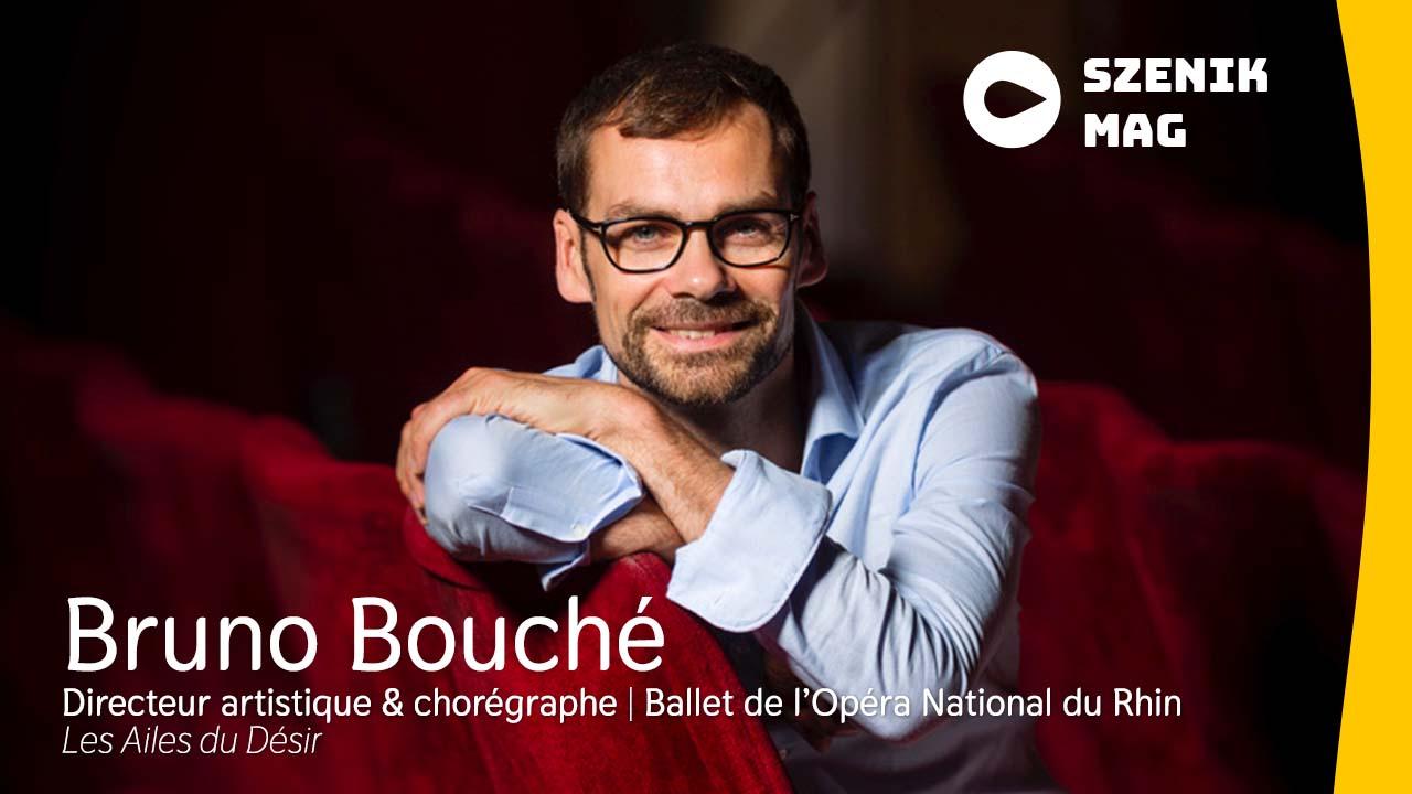 Opéra national du Rhin : Bruno Bouché présente Les Ailes du désir